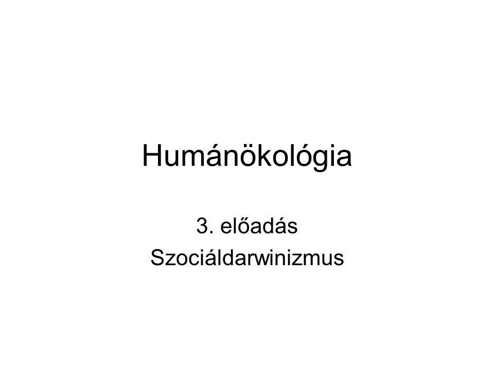 3. előadás Szociáldarwinizmus