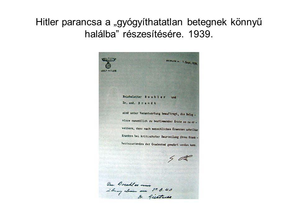 """Hitler parancsa a """"gyógyíthatatlan betegnek könnyű halálba részesítésére. 1939."""