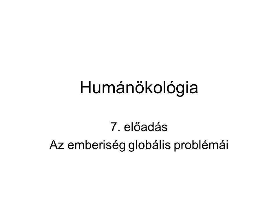 7. előadás Az emberiség globális problémái