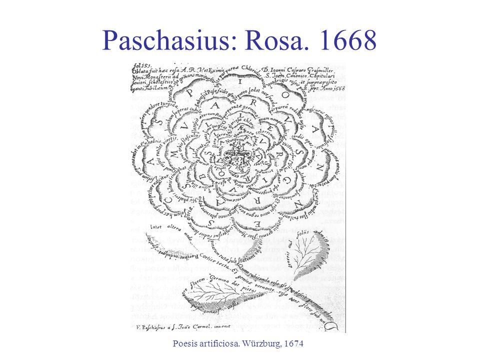 Paschasius: Rosa. 1668 Poesis artificiosa. Würzburg, 1674
