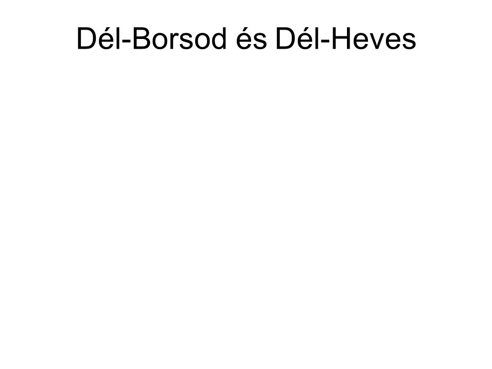 Dél-Borsod és Dél-Heves