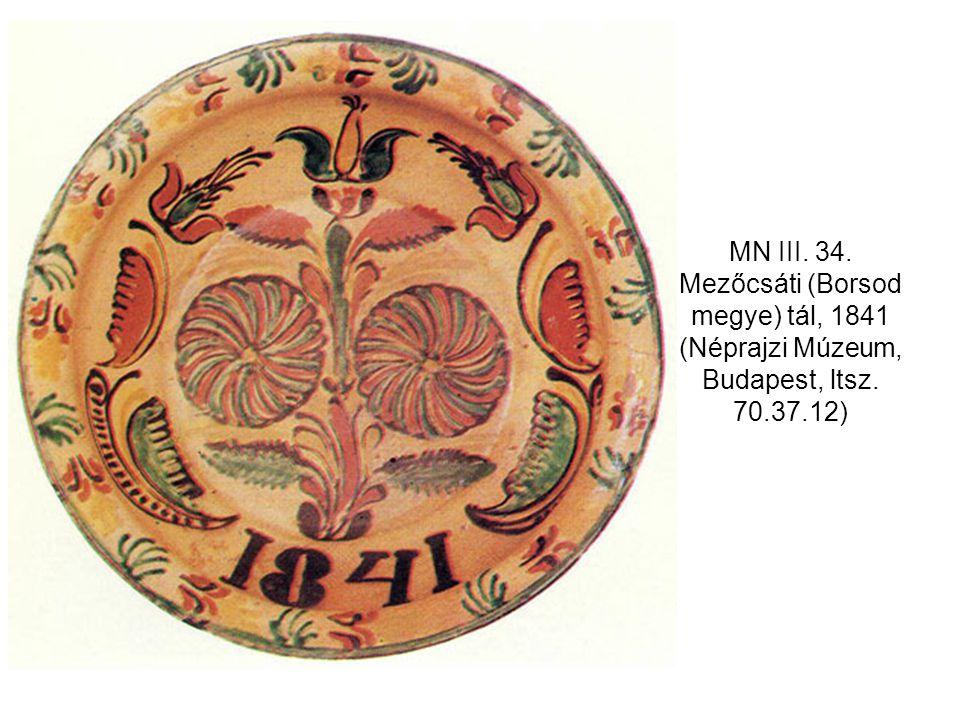 MN III. 34. Mezőcsáti (Borsod megye) tál, 1841 (Néprajzi Múzeum, Budapest, ltsz. 70.37.12)