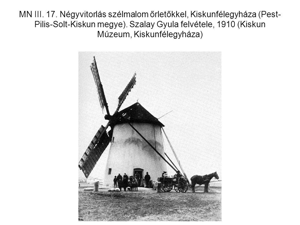 MN III. 17. Négyvitorlás szélmalom őrletőkkel, Kiskunfélegyháza (Pest-Pilis-Solt-Kiskun megye).