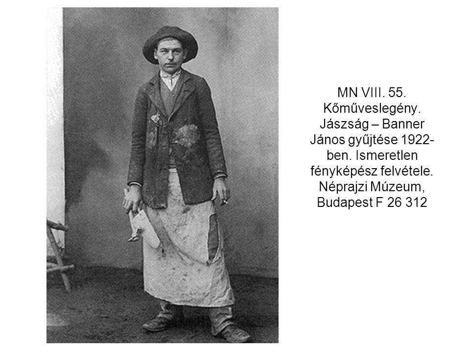 MN VIII. 55. Kőműveslegény. Jászság – Banner János gyűjtése 1922-ben