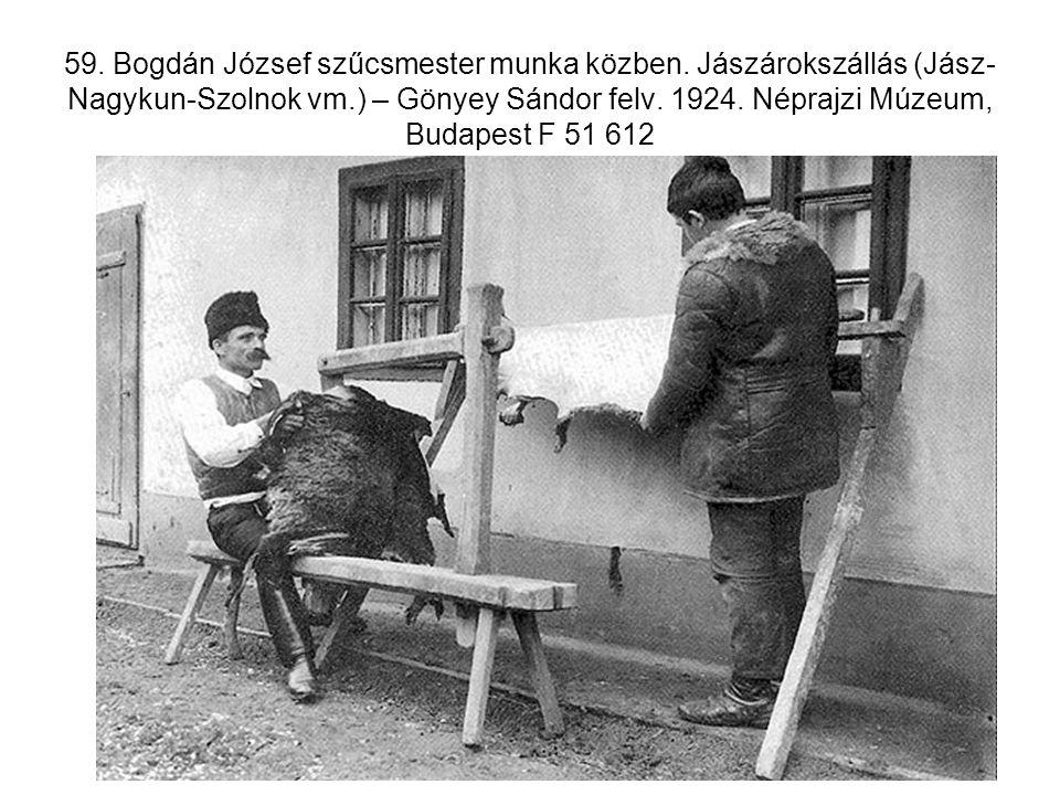 59. Bogdán József szűcsmester munka közben