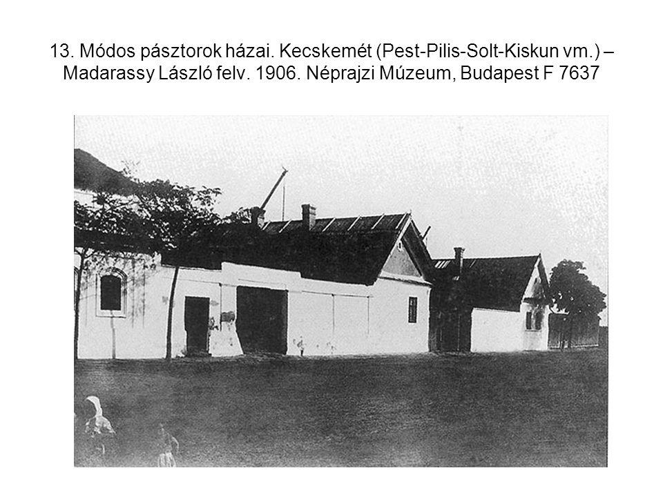 13. Módos pásztorok házai. Kecskemét (Pest-Pilis-Solt-Kiskun vm