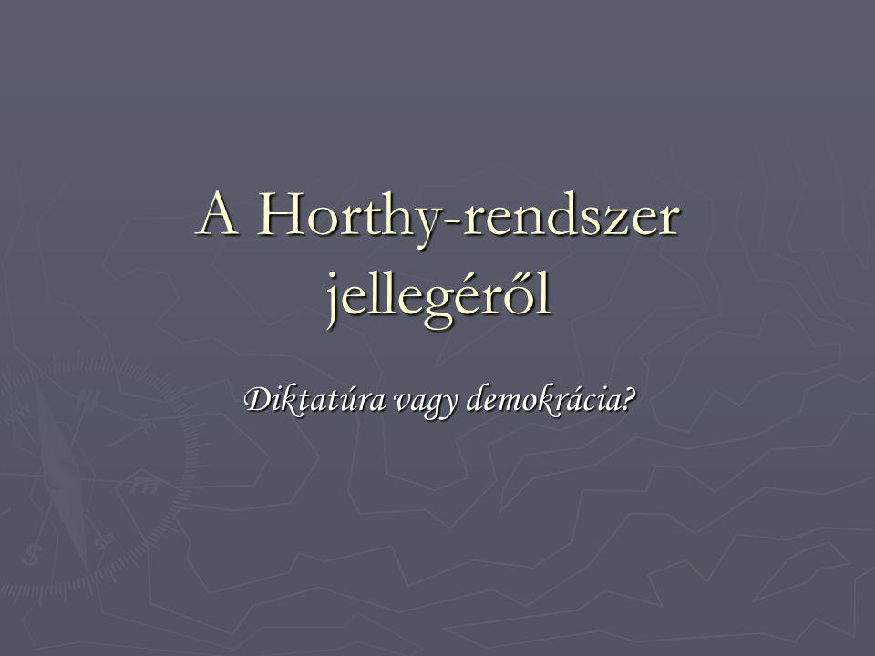 A Horthy-rendszer jellegéről