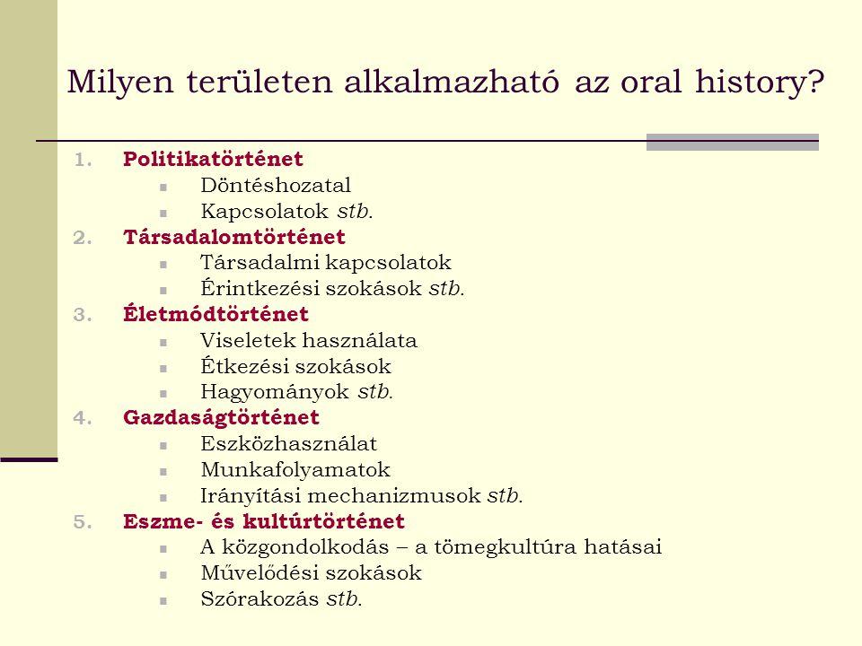 Milyen területen alkalmazható az oral history