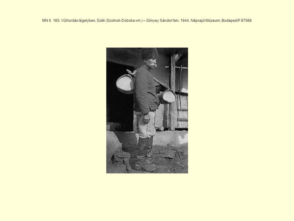 MN II. 160. Vízhordás légelyben, Szék (Szolnok-Doboka vm