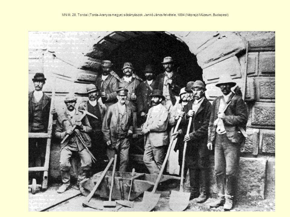 MN III. 28. Tordai (Torda-Aranyos megye) sóbányászok