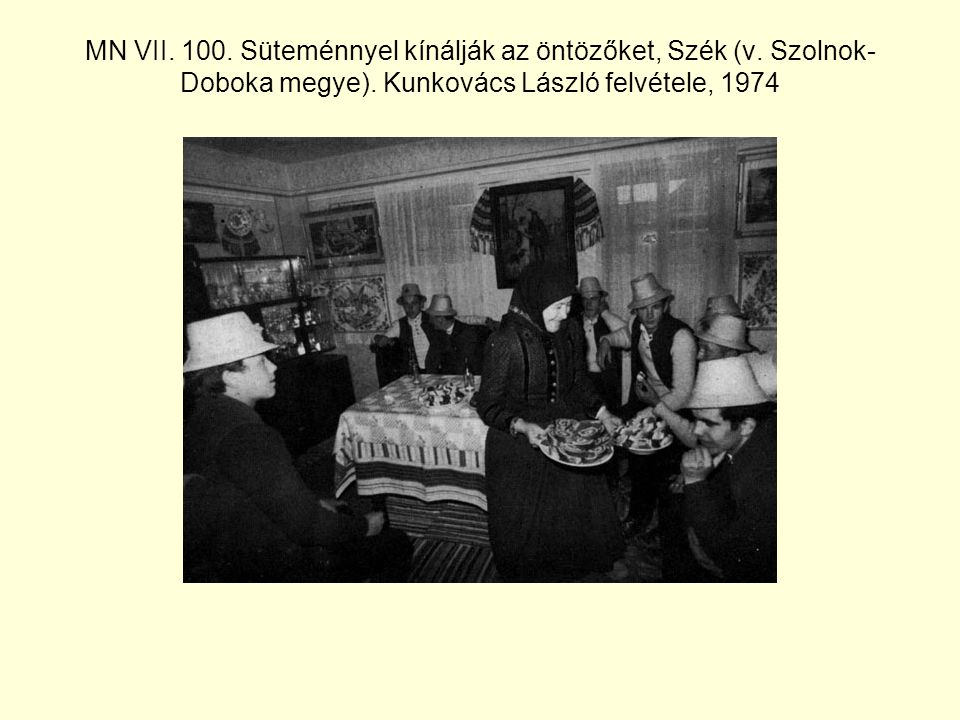 MN VII. 100. Süteménnyel kínálják az öntözőket, Szék (v