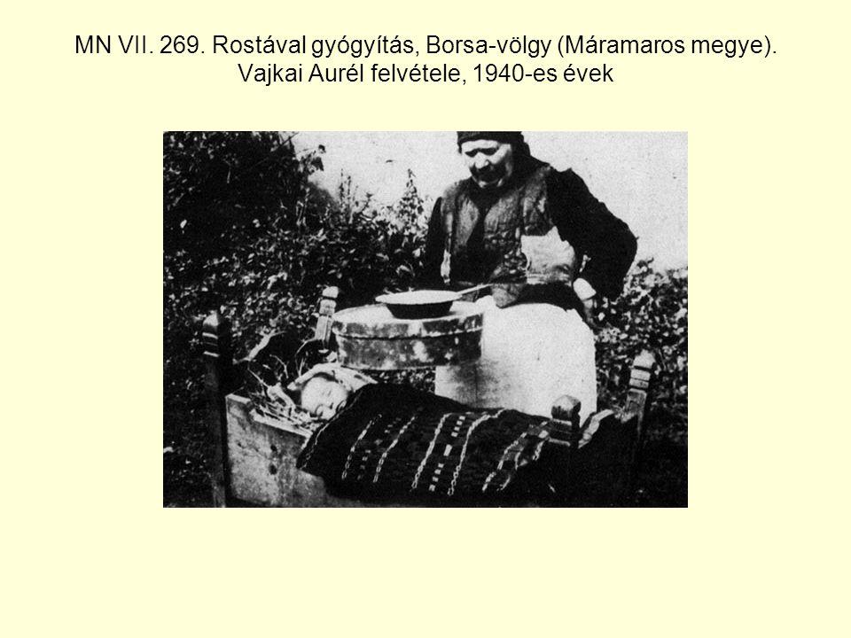 MN VII. 269. Rostával gyógyítás, Borsa-völgy (Máramaros megye)