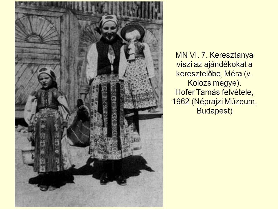 MN VI. 7. Keresztanya viszi az ajándékokat a keresztelőbe, Méra (v