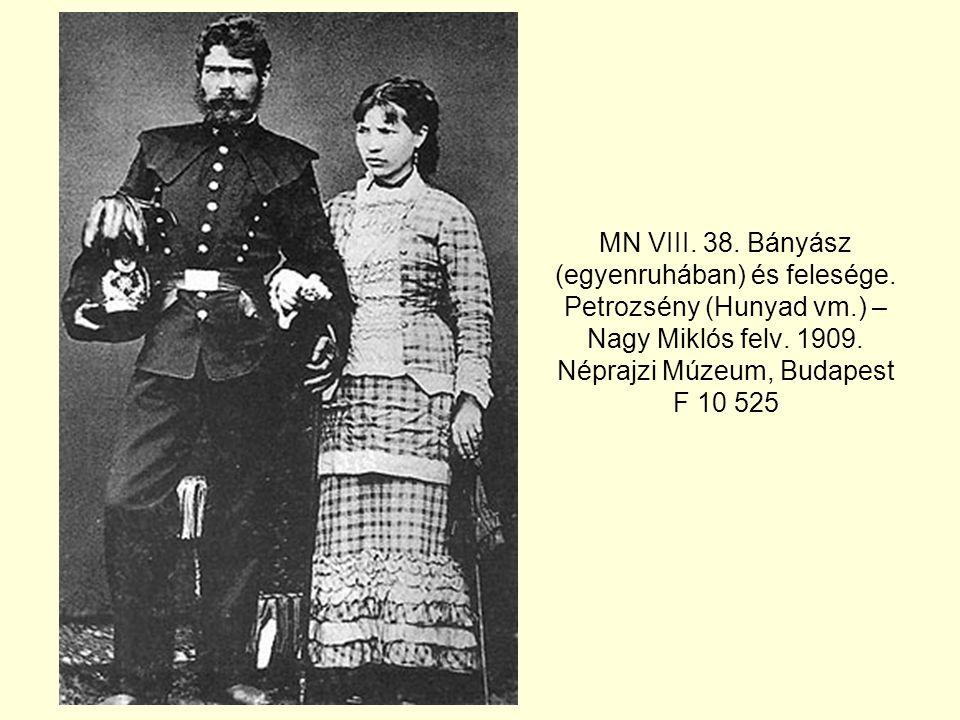 MN VIII. 38. Bányász (egyenruhában) és felesége. Petrozsény (Hunyad vm