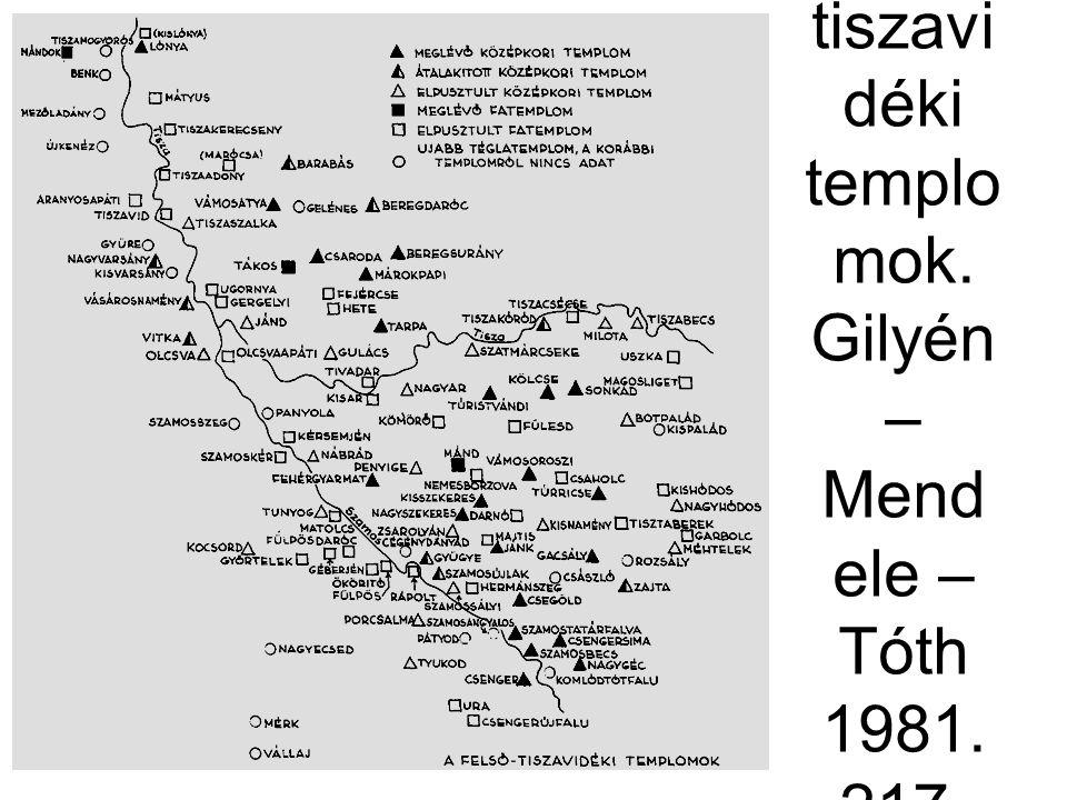 A felső-tiszavidéki templomok. Gilyén – Mendele – Tóth 1981. 217. ábra