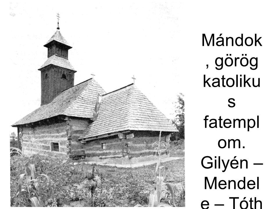 Mándok, görög katolikus fatemplom. Gilyén – Mendele – Tóth 1981. 223. á.
