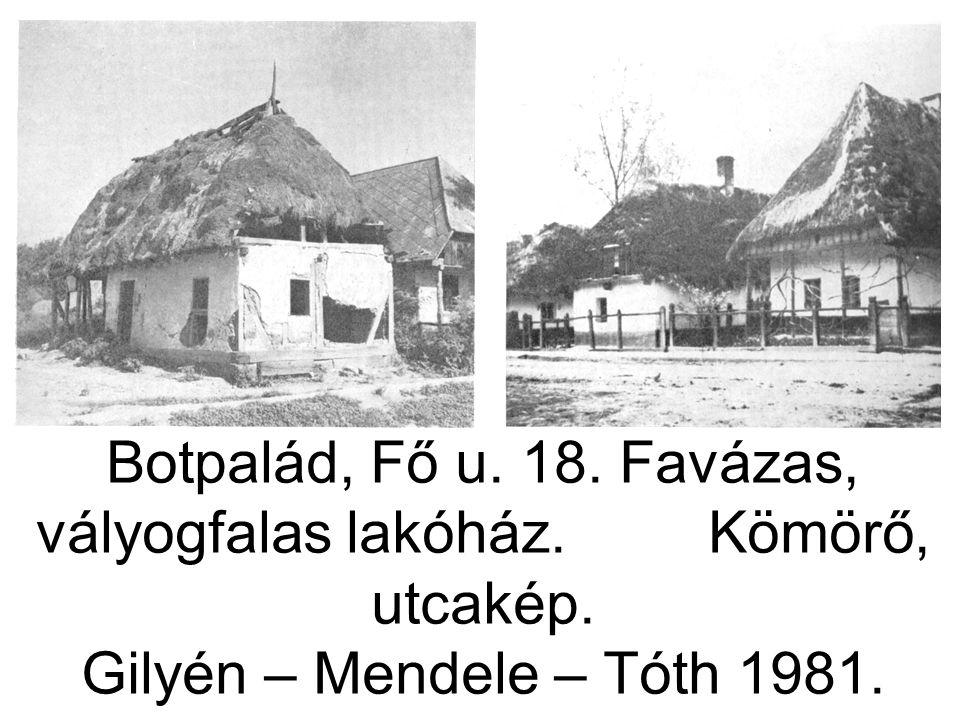 Botpalád, Fő u. 18. Favázas, vályogfalas lakóház. Kömörő, utcakép