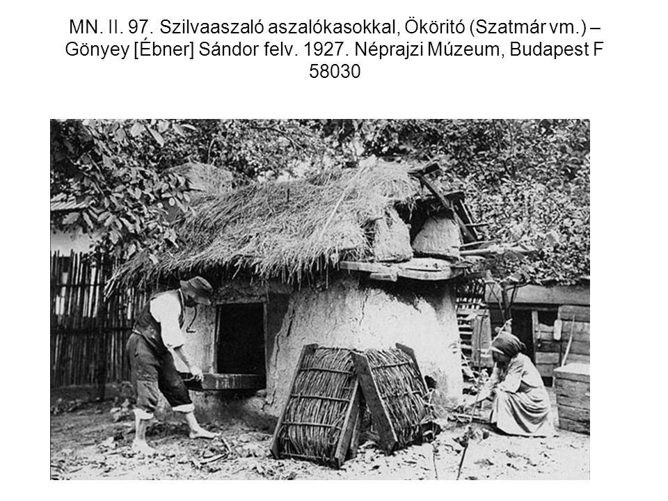 MN. II. 97. Szilvaaszaló aszalókasokkal, Ököritó (Szatmár vm
