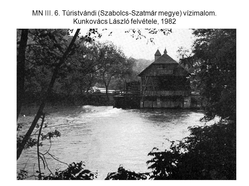 MN III. 6. Túristvándi (Szabolcs-Szatmár megye) vízimalom