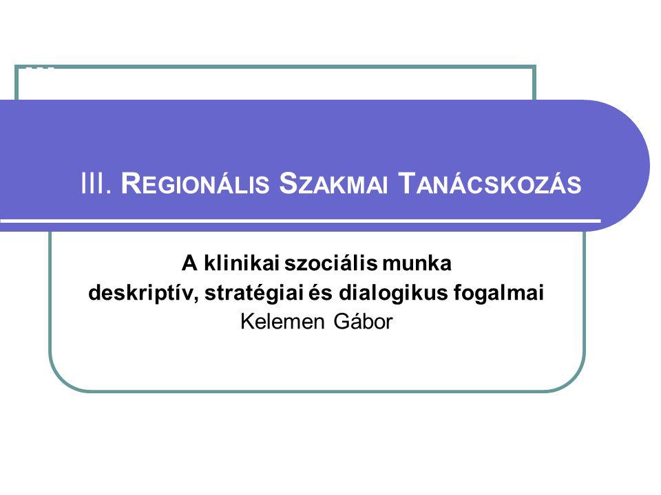 III. III. Regionális Szakmai Tanácskozás