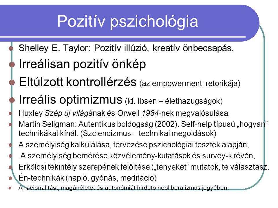 Pozitív pszichológia Irreálisan pozitív önkép