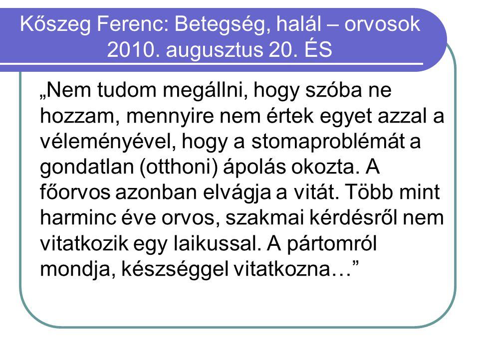 Kőszeg Ferenc: Betegség, halál – orvosok 2010. augusztus 20. ÉS