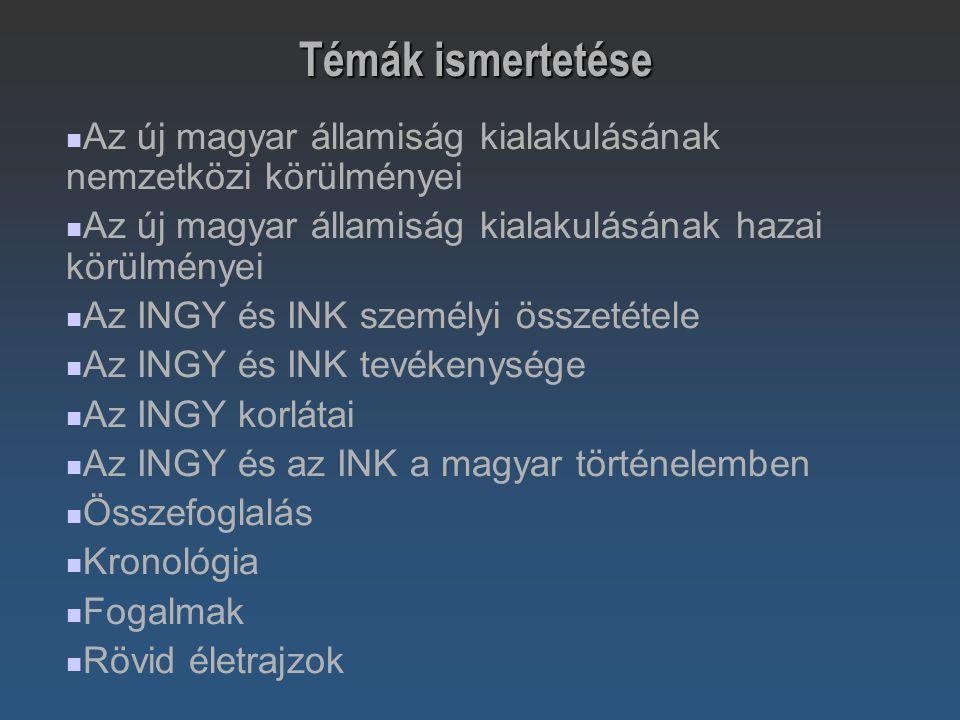 Témák ismertetése Az új magyar államiság kialakulásának nemzetközi körülményei. Az új magyar államiság kialakulásának hazai körülményei.