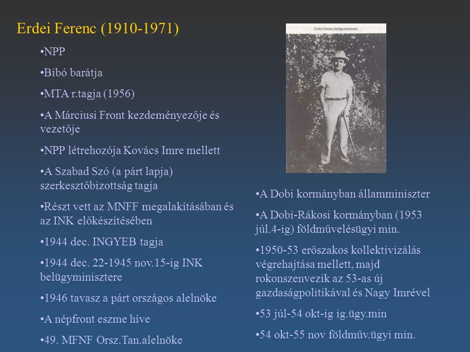 Erdei Ferenc (1910-1971) NPP Bibó barátja MTA r.tagja (1956)