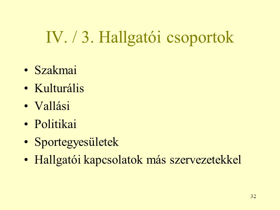 IV. / 3. Hallgatói csoportok