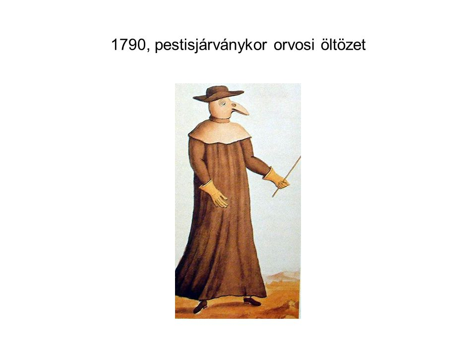 1790, pestisjárványkor orvosi öltözet