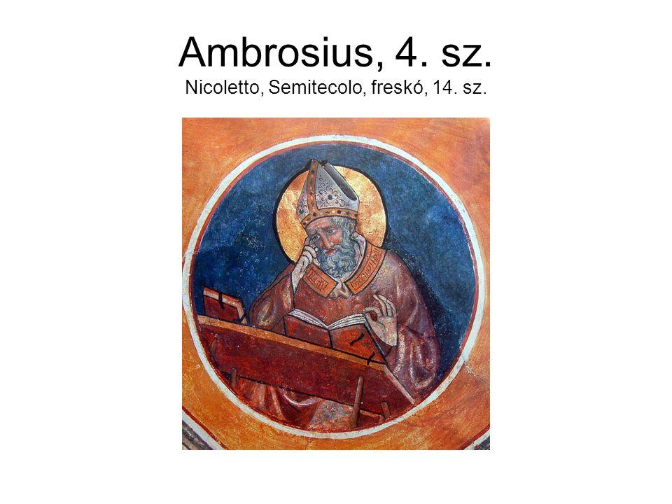Ambrosius, 4. sz. Nicoletto, Semitecolo, freskó, 14. sz.