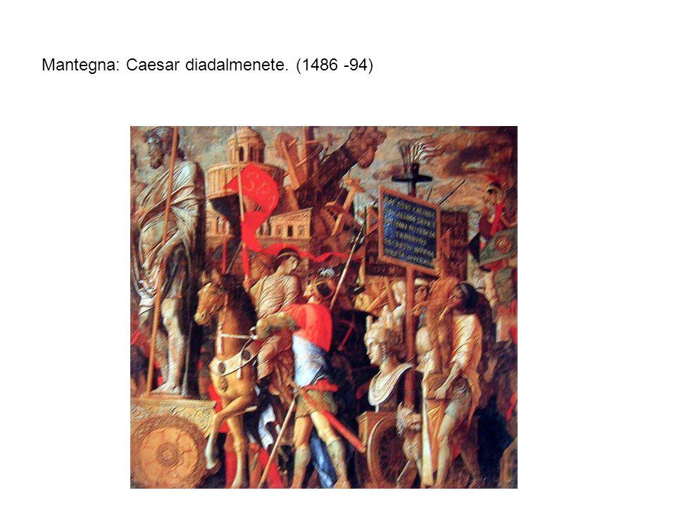 Mantegna: Caesar diadalmenete. (1486 -94)