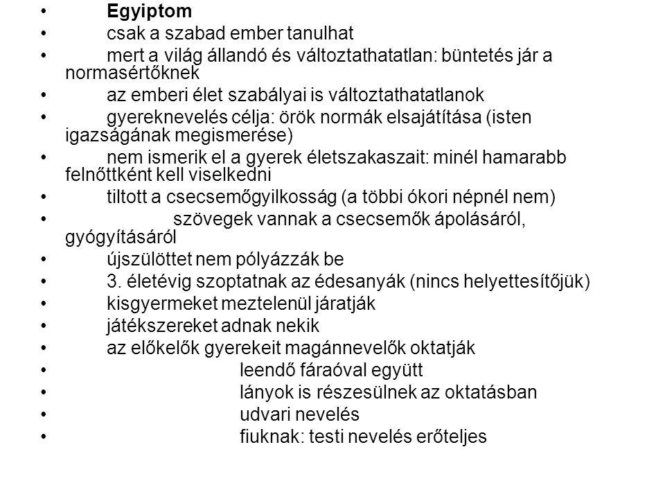 Egyiptom csak a szabad ember tanulhat. mert a világ állandó és változtathatatlan: büntetés jár a normasértőknek.