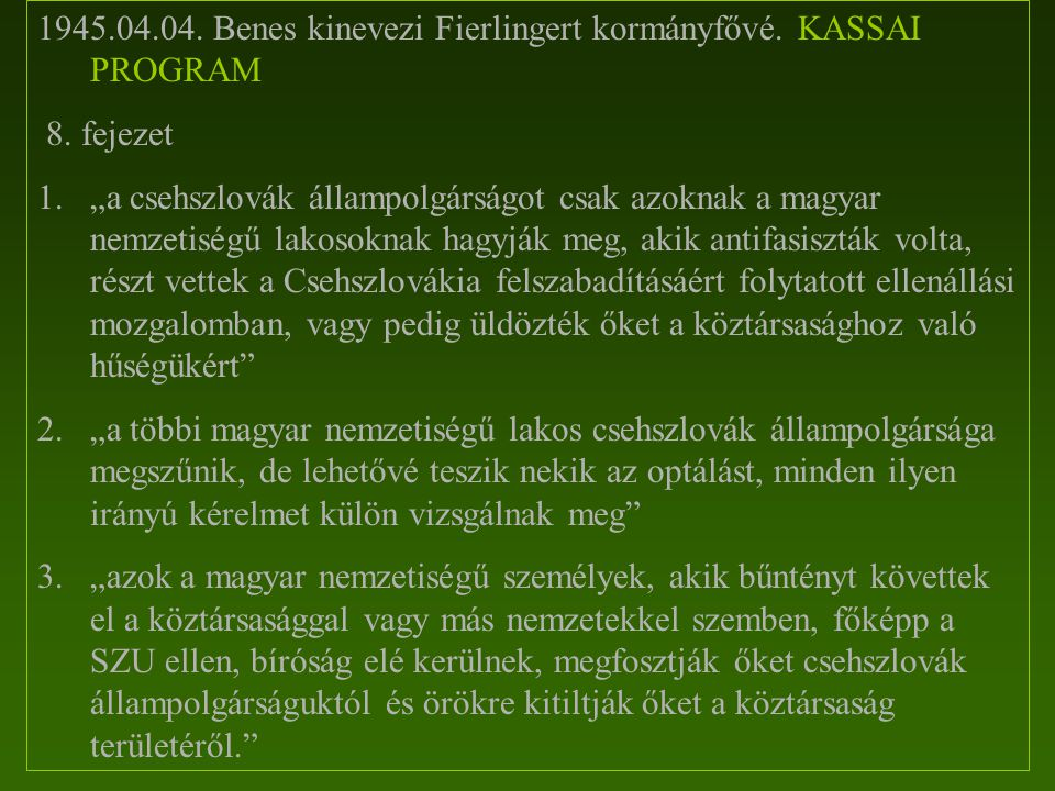 1945.04.04. Benes kinevezi Fierlingert kormányfővé. KASSAI PROGRAM