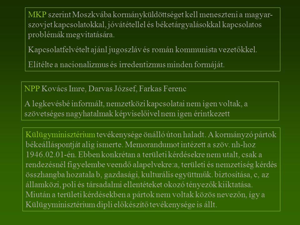 MKP szerint Moszkvába kormányküldöttséget kell meneszteni a magyar-szovjet kapcsolatokkal, jóvátétellel és béketárgyalásokkal kapcsolatos problémák megvitatására.