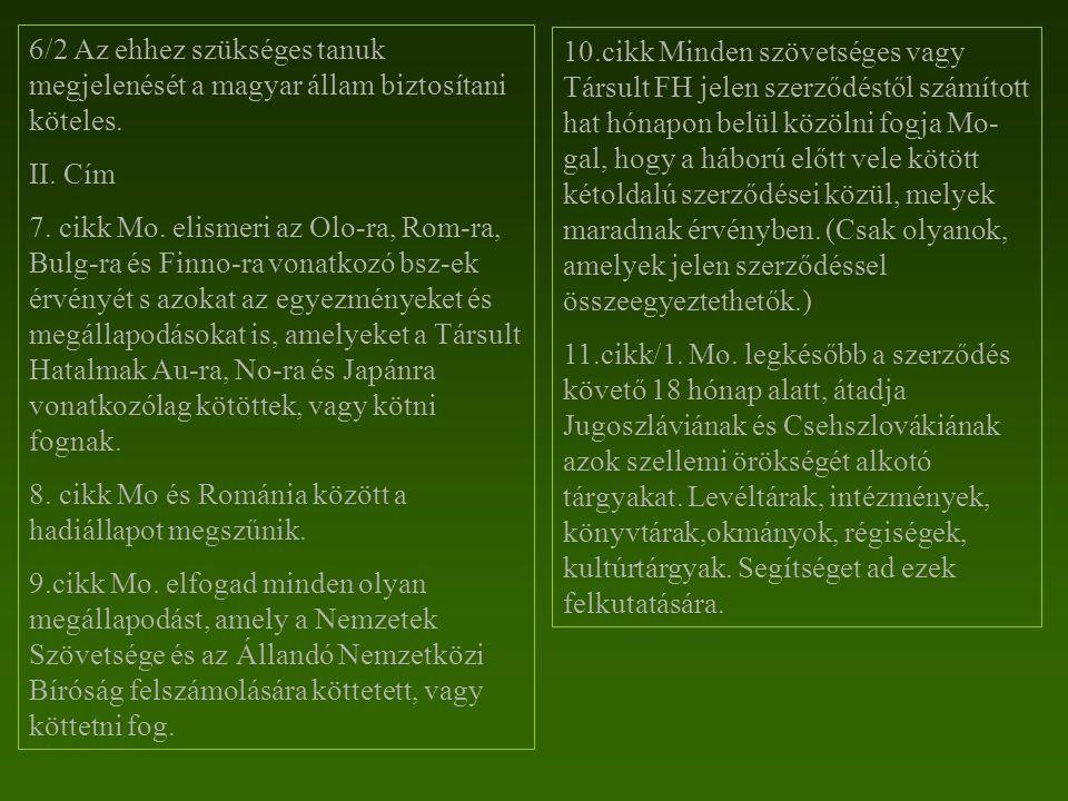 6/2 Az ehhez szükséges tanuk megjelenését a magyar állam biztosítani köteles.