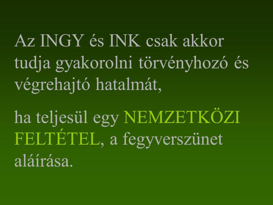 Az INGY és INK csak akkor tudja gyakorolni törvényhozó és végrehajtó hatalmát,