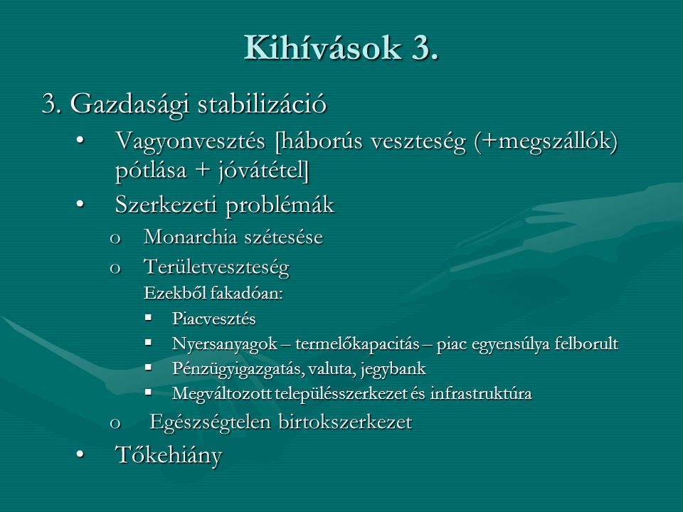 Kihívások 3. 3. Gazdasági stabilizáció