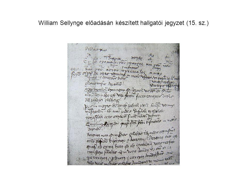 William Sellynge előadásán készített hallgatói jegyzet (15. sz.)