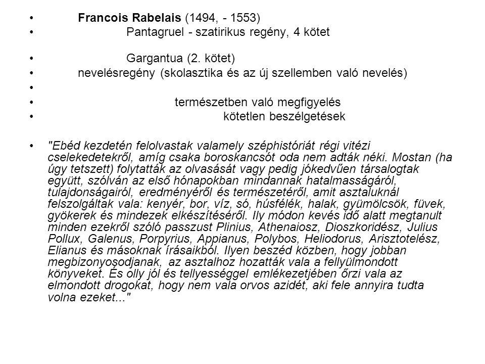 Francois Rabelais (1494, - 1553) Pantagruel - szatirikus regény, 4 kötet. Gargantua (2. kötet)