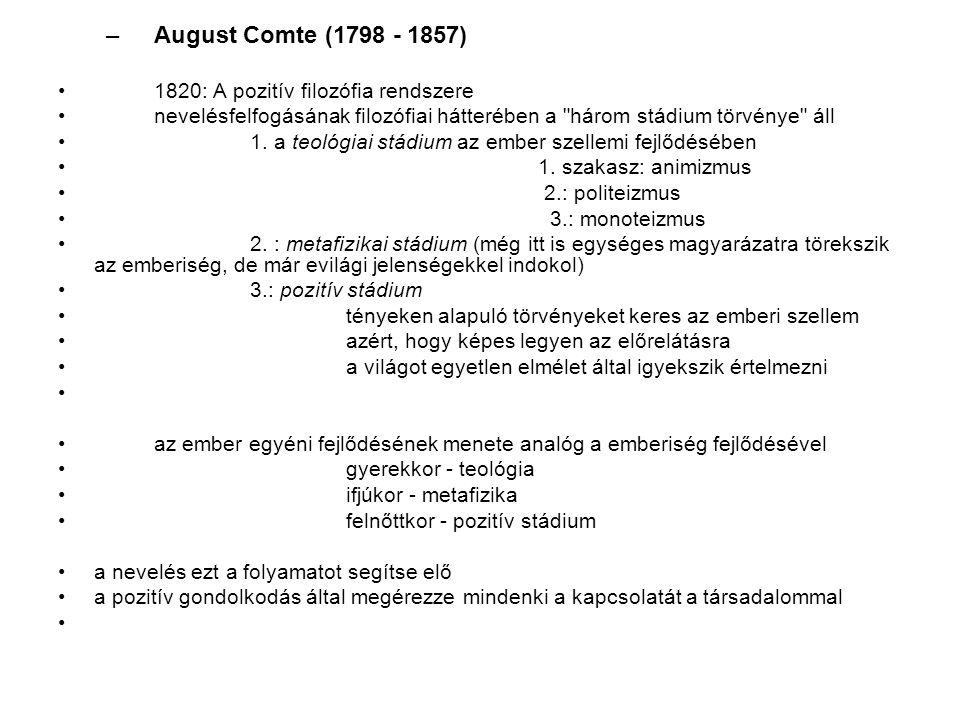 August Comte (1798 - 1857) 1820: A pozitív filozófia rendszere
