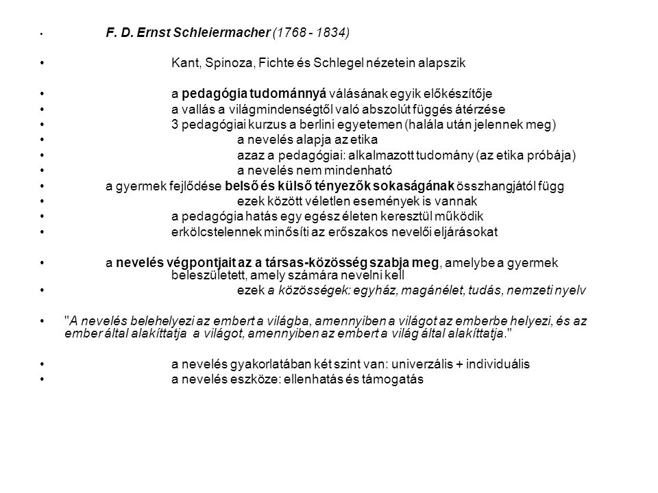 Kant, Spinoza, Fichte és Schlegel nézetein alapszik
