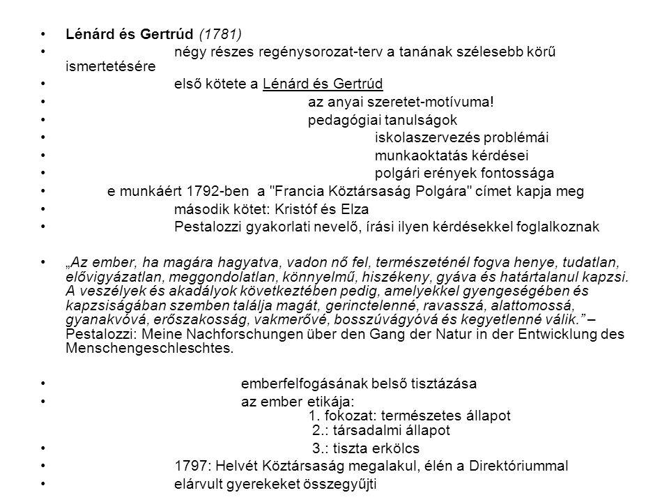 Lénárd és Gertrúd (1781) négy részes regénysorozat-terv a tanának szélesebb körű ismertetésére. első kötete a Lénárd és Gertrúd.