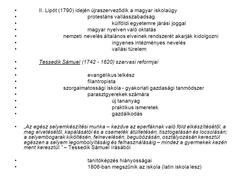 II. Lipót (1790) idején újraszerveződik a magyar iskolaügy