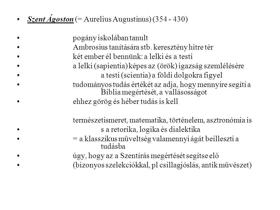Szent Ágoston (= Aurelius Augustinus) (354 - 430)