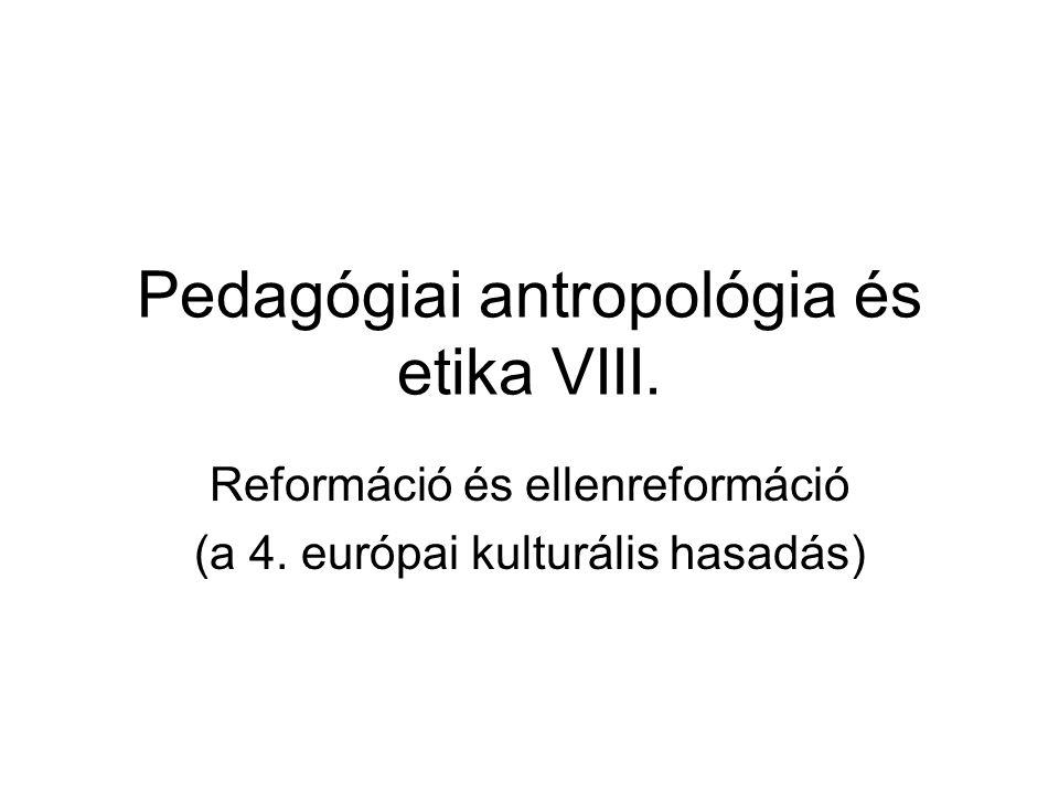 Pedagógiai antropológia és etika VIII.