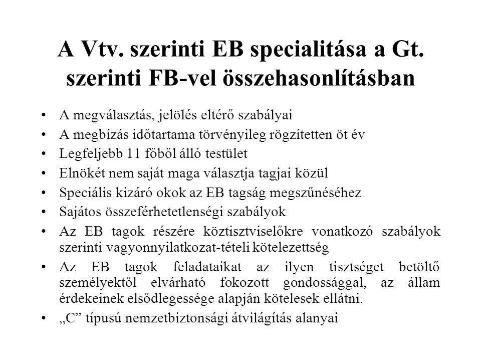 A Vtv. szerinti EB specialitása a Gt