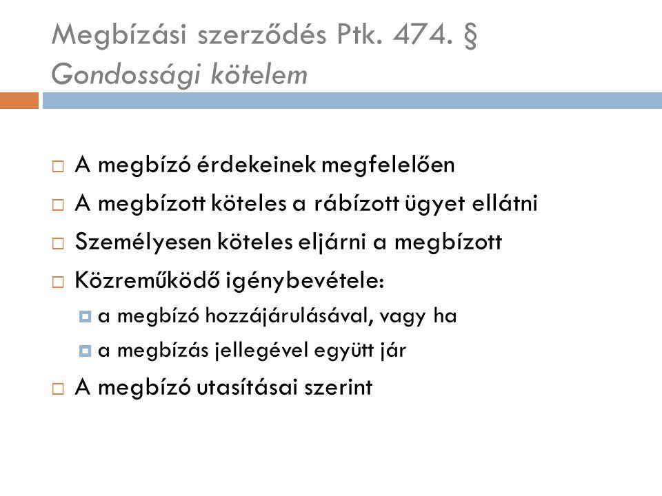 Megbízási szerződés Ptk. 474. § Gondossági kötelem