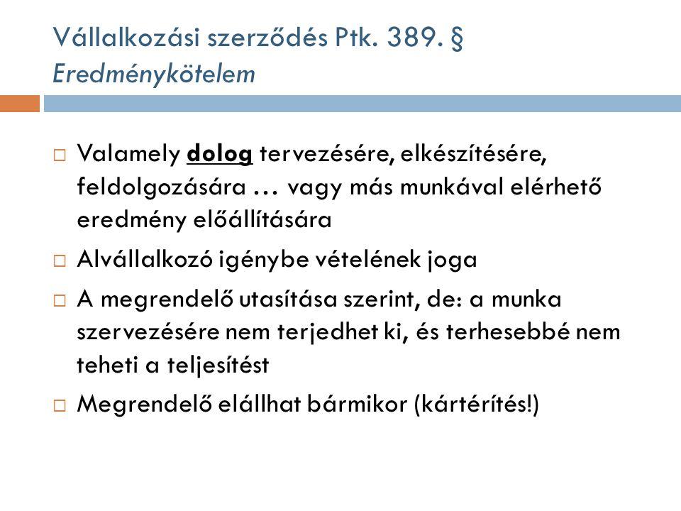 Vállalkozási szerződés Ptk. 389. § Eredménykötelem