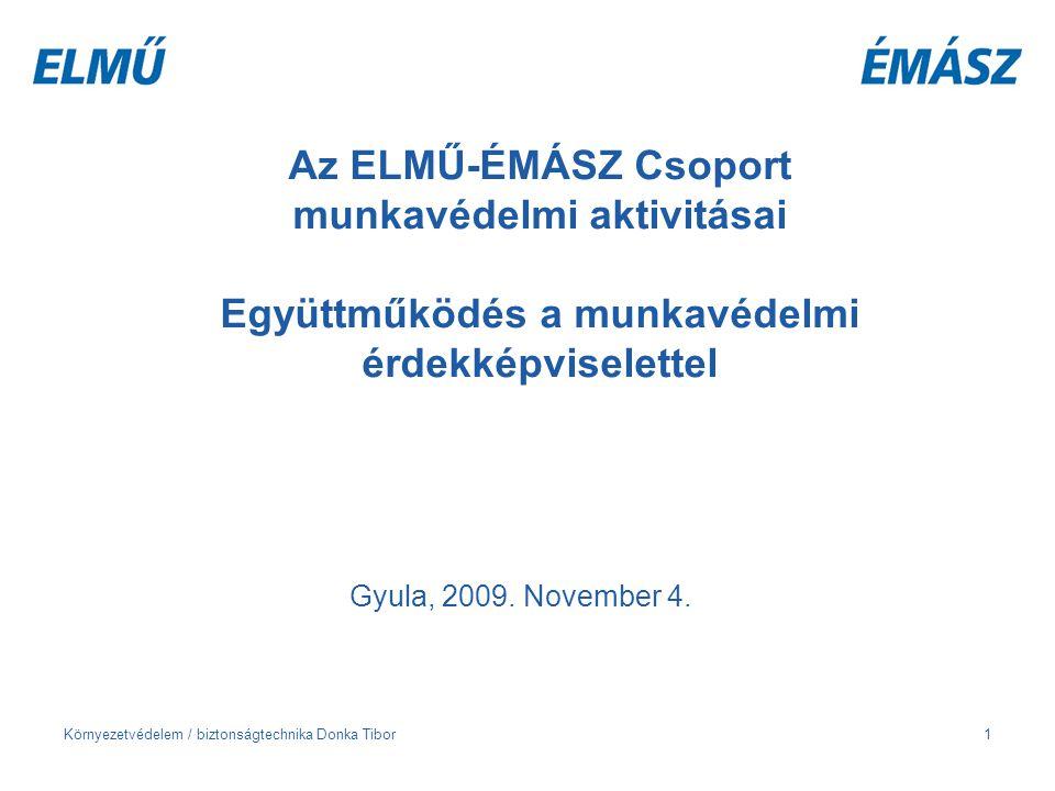 Az ELMŰ-ÉMÁSZ Csoport munkavédelmi aktivitásai Együttműködés a munkavédelmi érdekképviselettel